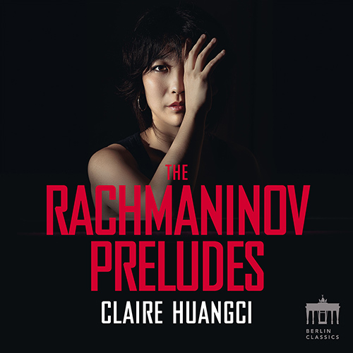 Claire Huangci - The Rachmaninov Preludes
